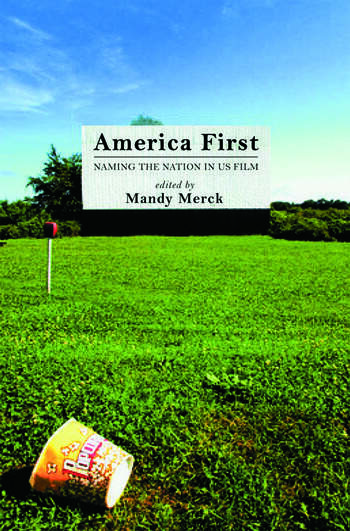 America First Naming the Nation in US Film book cover