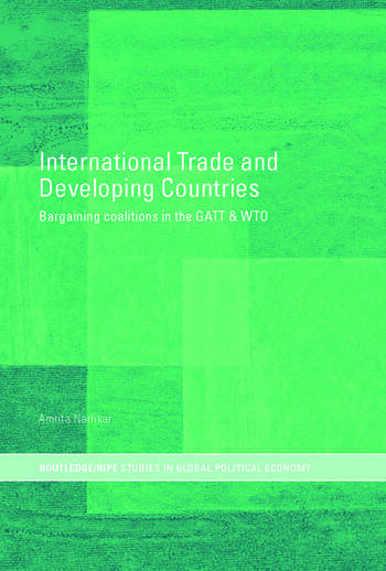 International Trade and Developing Countries Bargaining Coalitions in GATT and WTO book cover