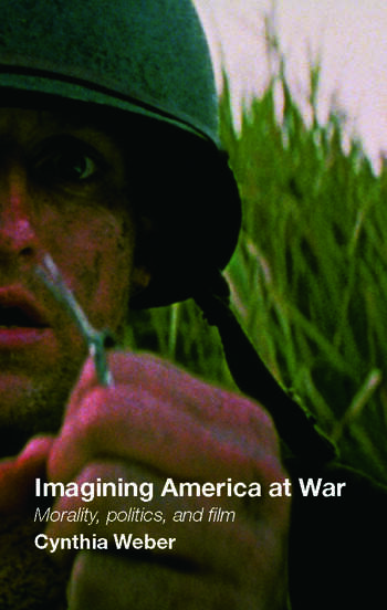Imagining America at War Morality, Politics and Film book cover