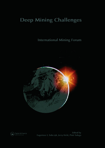 International Mining Forum 2005, New Technologies in Underground Mining, Safety and Sustainable Development Proceedings of the Sixth International Mining Forum 2005, Cracow - Szczyrk - Wieliczka, Poland, 23-27 February 2005 book cover