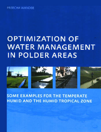 Optimization of Water Management in Polder Areas Some Examples for the Temperate Humid and the Humid Tropical Zone book cover