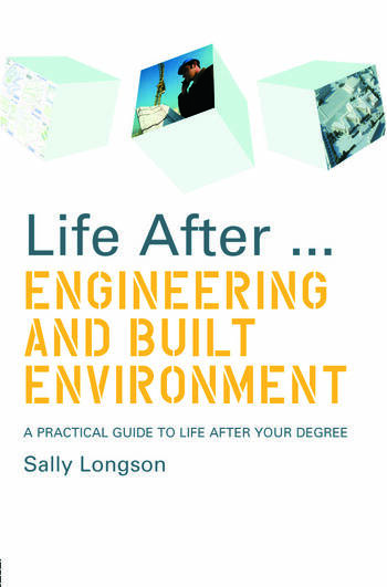 Life After...Engineering and Built Environment A practical guide to life after your degree book cover