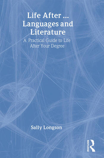 Life After...Languages and Literature A practical guide to life after your degree book cover