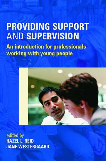 Providing Support and Supervision An Introduction for Professionals Working with Young People book cover