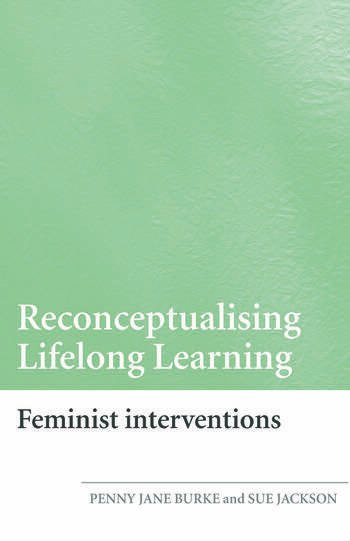Reconceptualising Lifelong Learning Feminist Interventions book cover