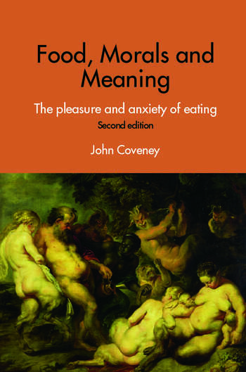 Food, Morals and Meaning The Pleasure and Anxiety of Eating book cover