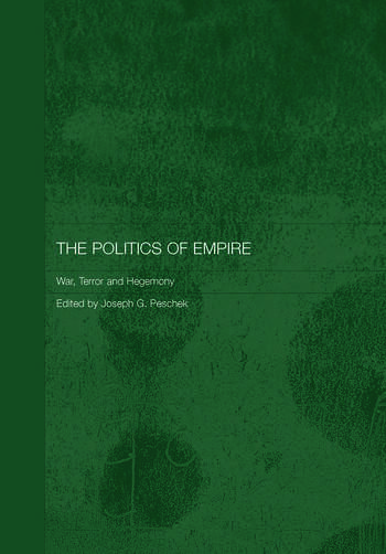 The Politics of Empire War, Terror and Hegemony book cover