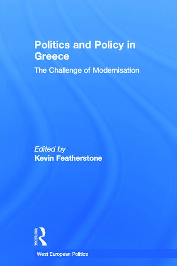 Politics and Policy in Greece The Challenge of 'Modernisation' book cover