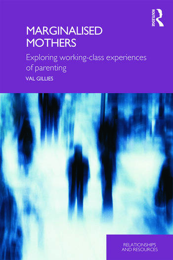 Marginalised Mothers Exploring Working Class Experiences of Parenting book cover