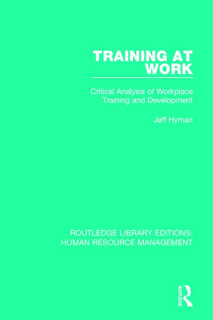 Training at Work Critical Analysis of Workplace Training and Development book cover