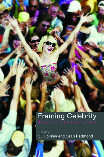 Framing Celebrity New directions in celebrity culture book cover