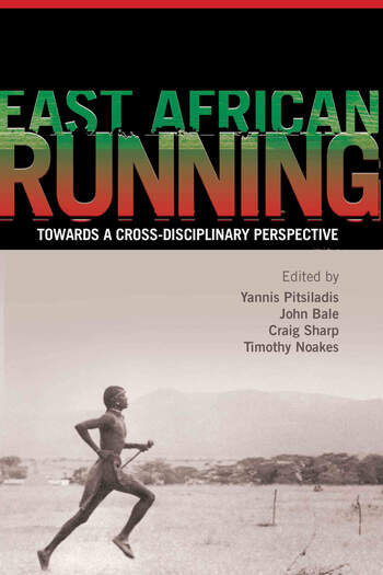 East African Running Toward a Cross-Disciplinary Perspective book cover