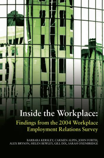 Inside the Workplace Findings from the 2004 Workplace Employment Relations Survey book cover