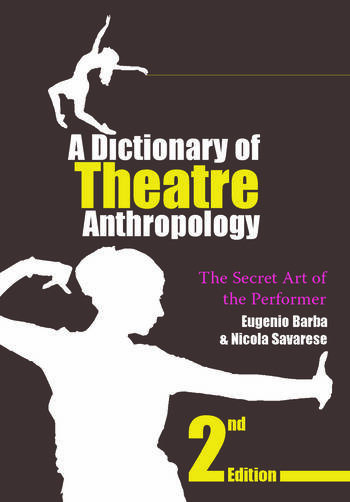 A Dictionary of Theatre Anthropology The Secret Art of the Performer book cover
