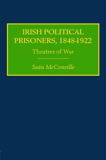 Irish Political Prisoners 1848–1922 Theatres of War book cover