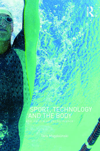 Sport, Technology and the Body The Nature of Performance book cover