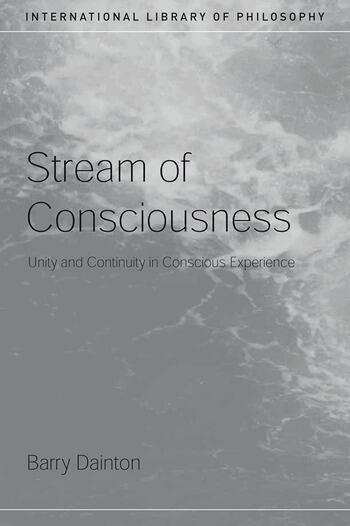 Stream of Consciousness Unity and Continuity in Conscious Experience book cover