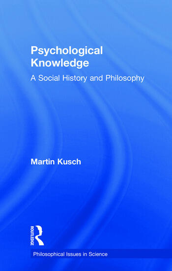 Psychological Knowledge A Social History and Philosophy book cover