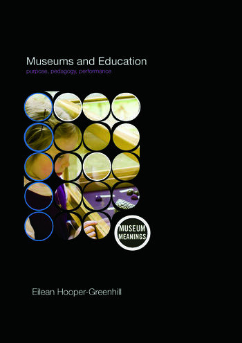 Museums and Education Purpose, Pedagogy, Performance book cover