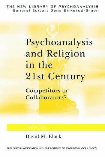 Psychoanalysis and Religion in the 21st Century Competitors or Collaborators? book cover