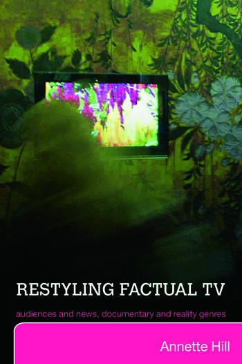Restyling Factual TV Audiences and News, Documentary and Reality Genres book cover