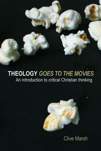 Theology Goes to the Movies An Introduction to Critical Christian Thinking book cover