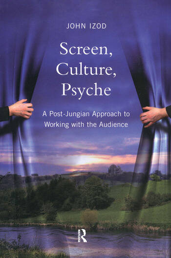 Screen, Culture, Psyche A Post Jungian Approach to Working with the Audience book cover
