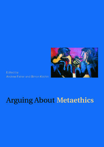Arguing about Metaethics book cover
