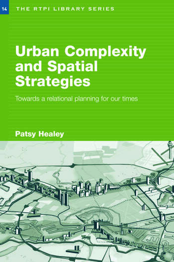 Urban Complexity and Spatial Strategies Towards a Relational Planning for Our Times book cover