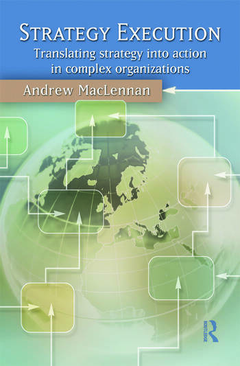 Strategy Execution Translating Strategy into Action in Complex Organizations book cover