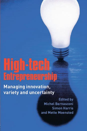 High-Tech Entrepreneurship Managing Innovation, Variety and Uncertainty book cover