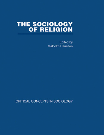 Sociology of Religion V2 Critical Concepts in Sociology book cover