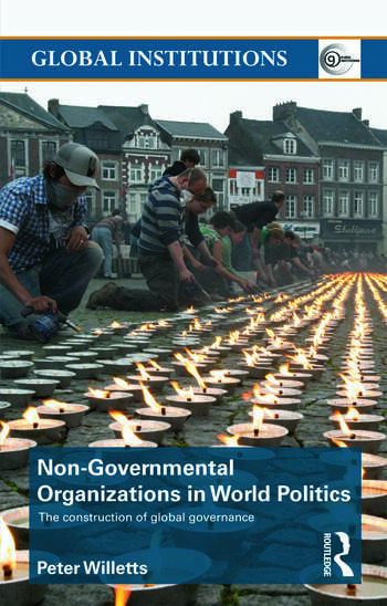 Non-Governmental Organizations in World Politics The Construction of Global Governance book cover