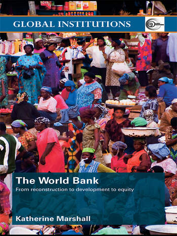 The World Bank From Reconstruction to Development to Equity book cover