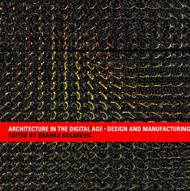 Architecture in the Digital Age Design and Manufacturing book cover