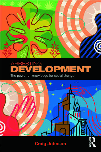 Arresting Development The power of knowledge for social change book cover
