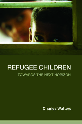Refugee Children Towards the Next Horizon book cover