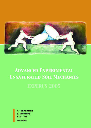 Advanced Experimental Unsaturated Soil Mechanics Proceedings of the International Symposium on Advanced Experimental Unsaturated Soil Mechanics, Trento, Italy, 27-29 June 2005 book cover