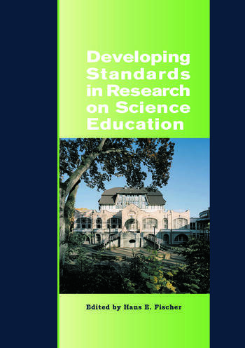 Developing Standards in Research on Science Education The ESERA Summer School 2004 book cover