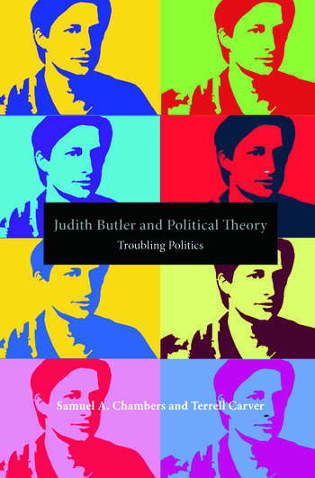 Judith Butler and Political Theory Troubling Politics book cover