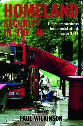 Homeland Security in the UK Future Preparedness for Terrorist Attack since 9/11 book cover