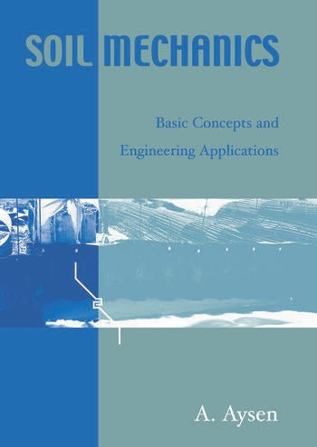 Soil Mechanics Basic Concepts and Engineering Applications book cover