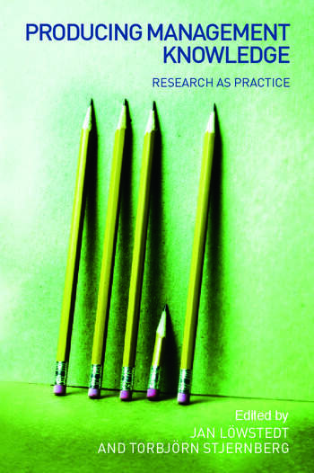 Producing Management Knowledge Research as practice book cover