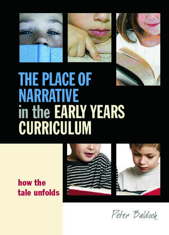 The Place of Narrative in the Early Years Curriculum How the Tale Unfolds book cover