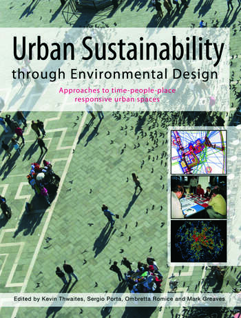Urban Sustainability Through Environmental Design Approaches to Time-People-Place Responsive Urban Spaces book cover