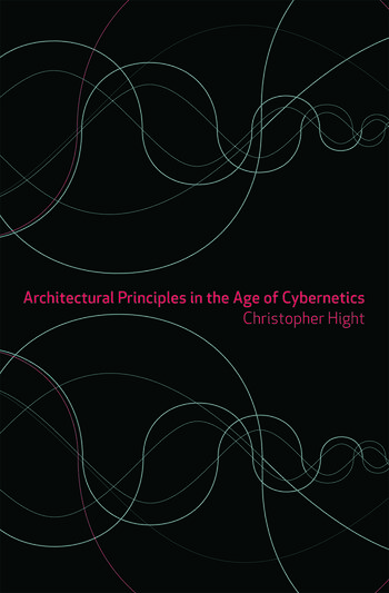 Architectural Principles in the Age of Cybernetics book cover