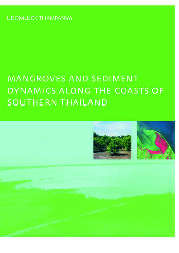 Mangroves and Sediment Dynamics Along the Coasts of Southern Thailand PhD: UNESCO-IHE Institute, Delft book cover