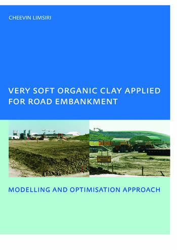 Very Soft Organic Clay Applied for Road Embankment Modelling and Optimisation Approach, UNESCO-IHE PhD, Delft, the Netherlands book cover