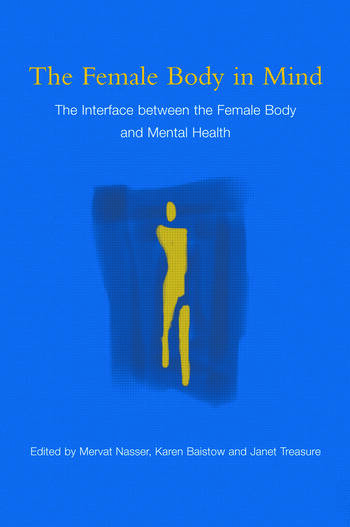 The Female Body in Mind The Interface between the Female Body and Mental Health book cover