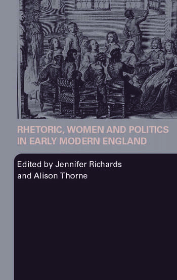 Rhetoric, Women and Politics in Early Modern England book cover